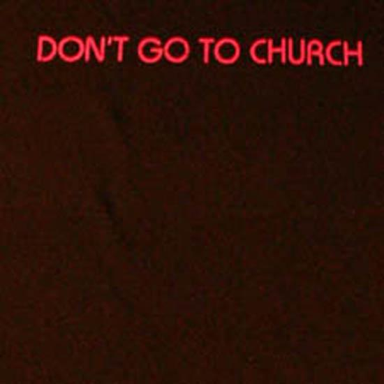 Dont Go to church